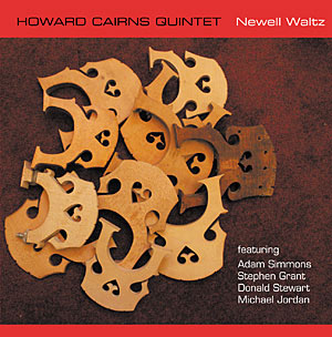 Howard Cairns Quintet's album Newell Waltz