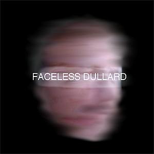 Faceless Dullard