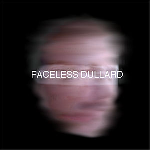 Faceless Dullard